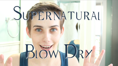 The Supernatural Blow Dry {Video}