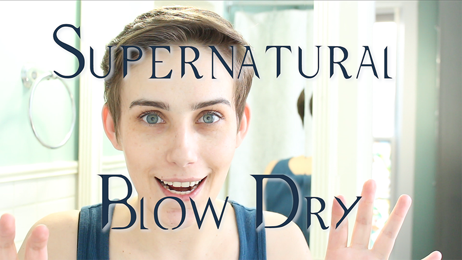 The Supernatural Blow Dry